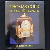 Thomas Cole & Victorian Clockmaking